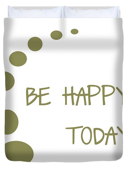 Be Happy Today In Khaki Duvet Cover by Georgia Fowler