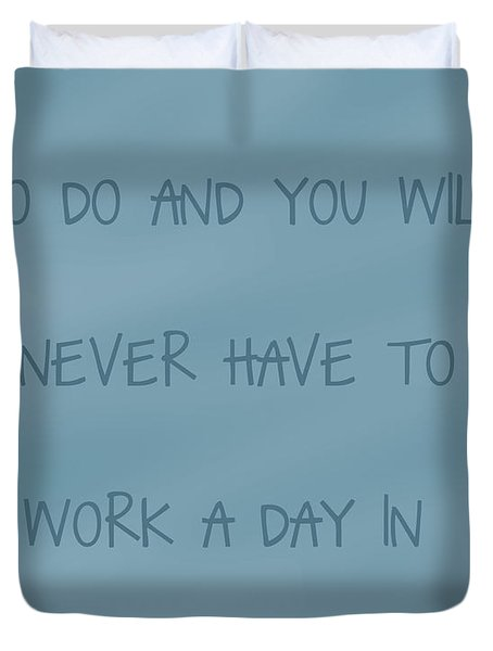 Do What You Love Duvet Cover by Georgia Fowler