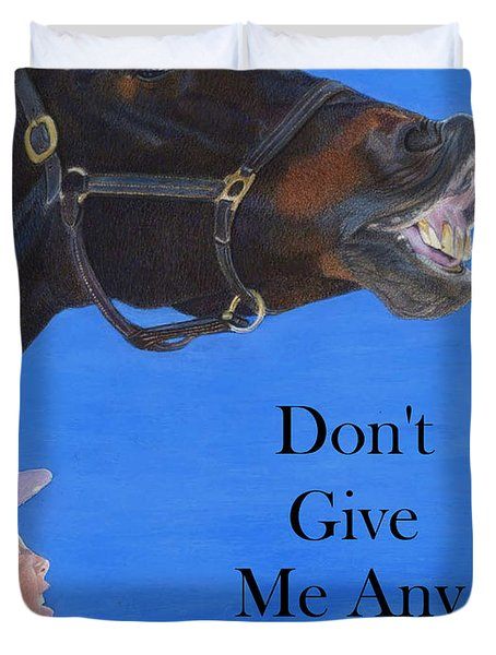 Don't Give Me Any Lip Duvet Cover