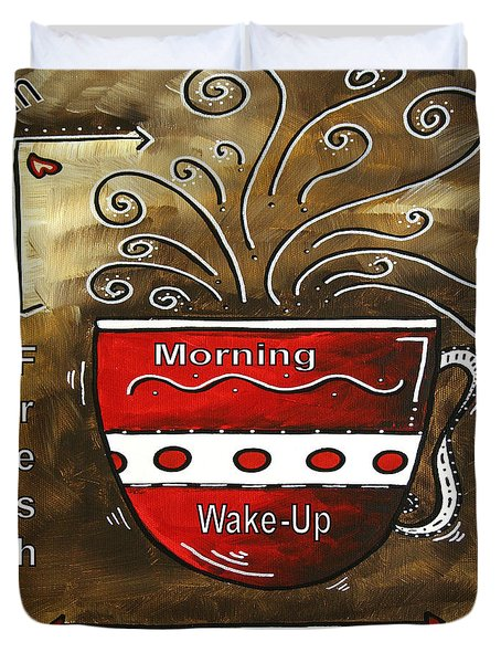 Fresh Java Original Painting Duvet Cover by Megan Duncanson