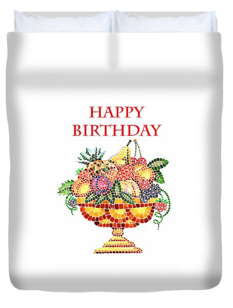 Happy Birthday Card Fruit Vase Mosaic Duvet Cover by Irina Sztukowski