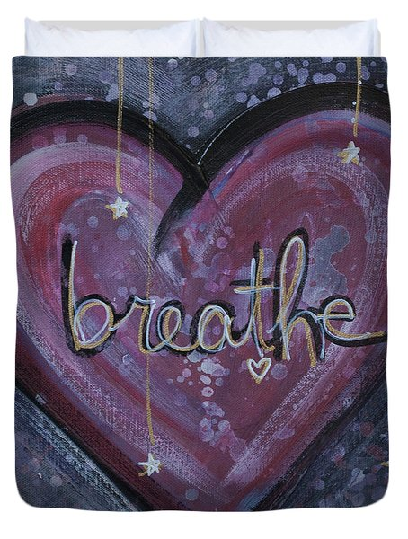 Heart Says Breathe Duvet Cover