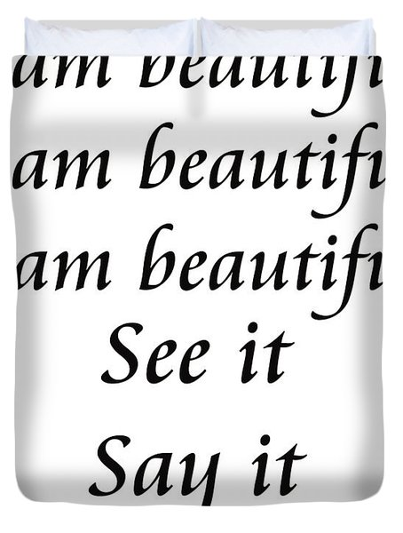 I Am Beautiful See It Say It Believe It Duvet Cover by Andee Design