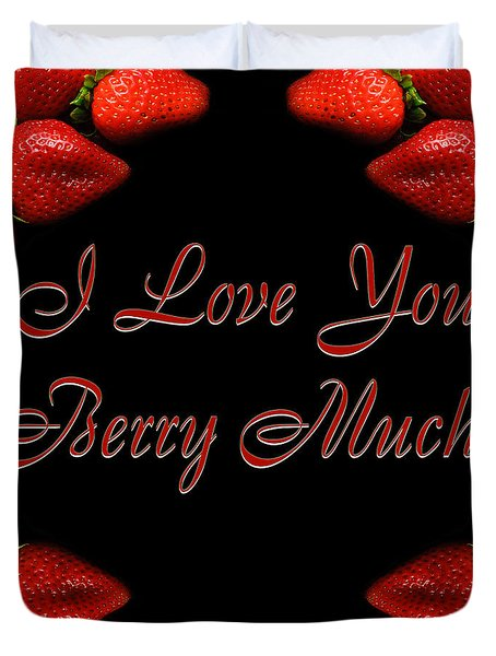 I Love You Berry Much Duvet Cover by Andee Design