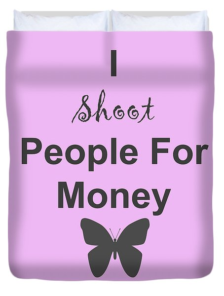 Duvet Cover featuring the photograph I Shoot People For Money by Traci Cottingham