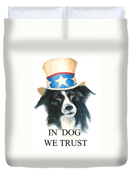 In Dog We Trust Greeting Card Duvet Cover by Jerry McElroy