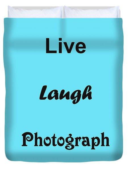 Live Laugh Photograph Duvet Cover