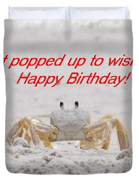 Popped In To Wish You Happy Birthday Duvet Cover by Judy Hall-Folde