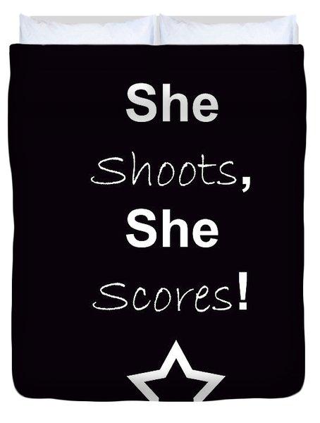 She Shoots She Scores Duvet Cover