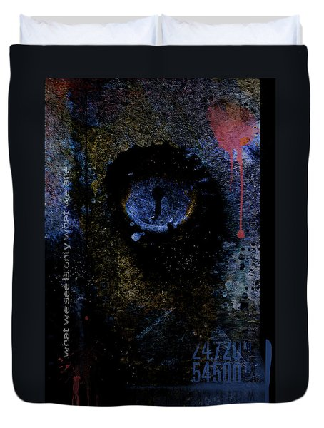 What We See Is Only What We Are Duvet Cover by Ron Jones