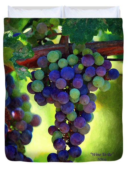Wine To Be - Art Duvet Cover by Patrick Witz