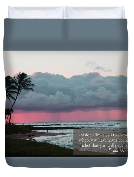 You Will Get There Duvet Cover by Dana Kern