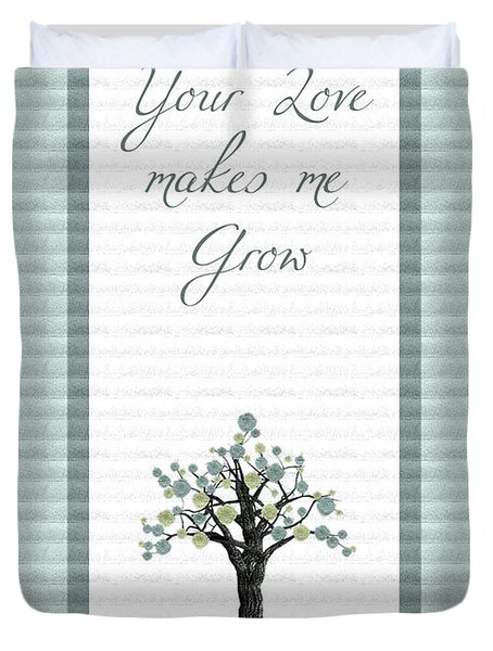 Your Love Makes Me Grow Duvet Cover by Aimelle