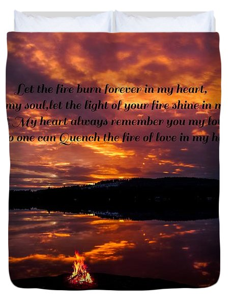 Duvet Cover featuring the photograph  No One Can Quench The Fire Of Love In My Heart by Rose-Maries Pictures