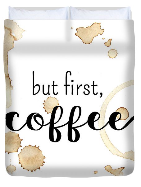 But First Coffee Duvet Cover