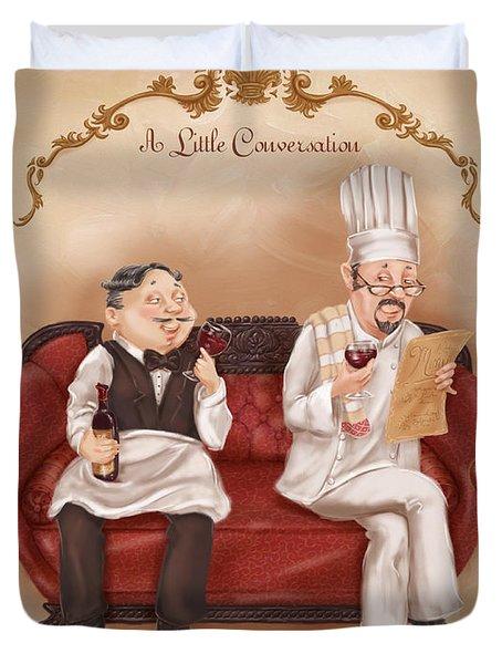 Chefs On A Break-a Little Conversation Duvet Cover
