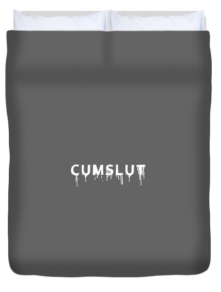 Duvet Cover featuring the mixed media Cumslut by TortureLord Art