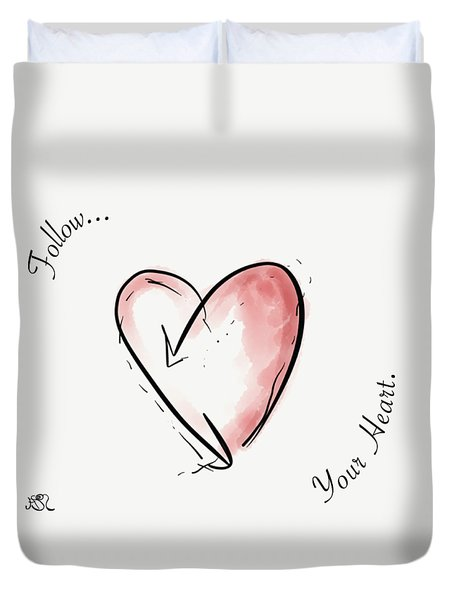 Follow Your Heart Duvet Cover