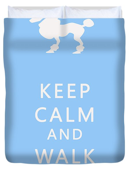 Keep Calm And Walk The Dog Duvet Cover by Georgia Fowler