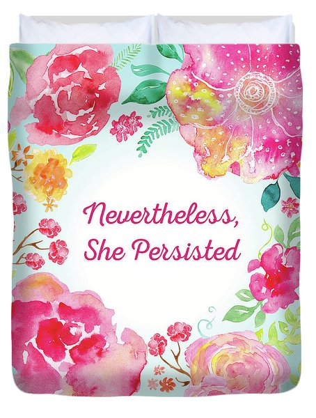 Nevertheless, She Persisted Duvet Cover