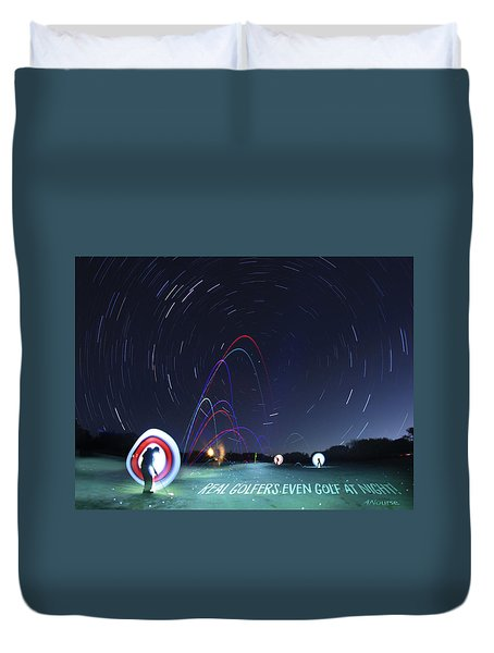 Real Golfers Even Golf At Night Duvet Cover