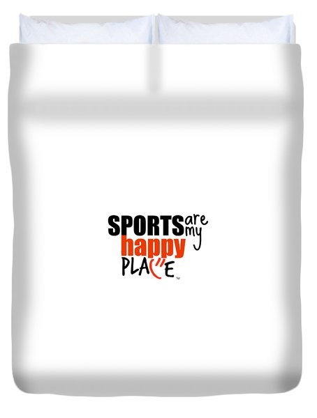 Sports Are My Happy Place Duvet Cover by Shelley Overton