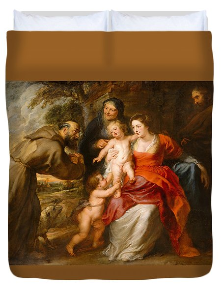 Duvet Cover featuring the painting The Holy Family With Saints Francis And Anne And The Infant Saint John The Baptist by Peter Paul Rubens