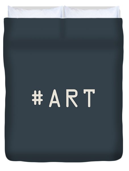 The Meaning Of Art - Hashtag Duvet Cover by Serge Averbukh
