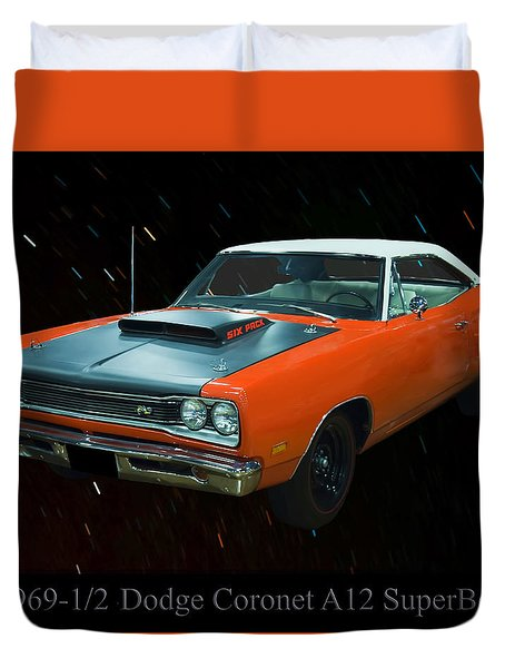 1969 And A Half Dodge Cornet A12 Superbee Duvet Cover by Chris Flees