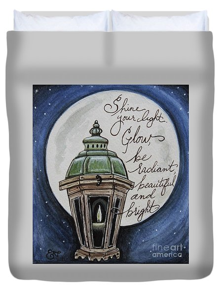 Shine Your Light Duvet Cover by Elizabeth Robinette Tyndall