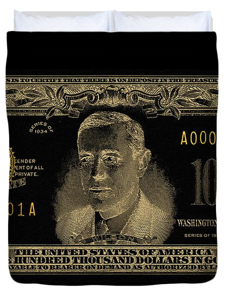 Duvet Cover featuring the digital art U.s. One Hundred Thousand Dollar Bill - 1934 $100000 Usd Treasury Note In Gold On Black  by Serge Averbukh