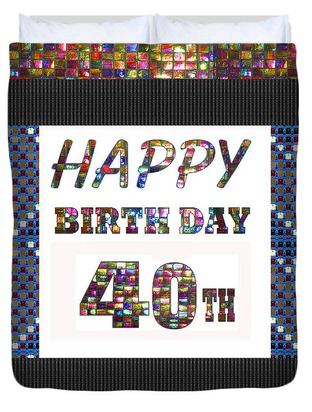 40th Happy Birthday Greeting Cards Pillows Curtains Phone Cases Tote By Navinjoshi Fineartamerica Duvet Cover