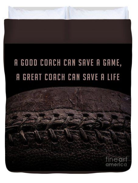 Duvet Cover featuring the photograph A Good Coach Can Save A Game A Great Coach Can Save A Life 3 by Edward Fielding
