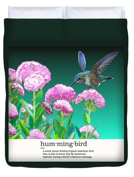 A Hummingbird Visits Duvet Cover