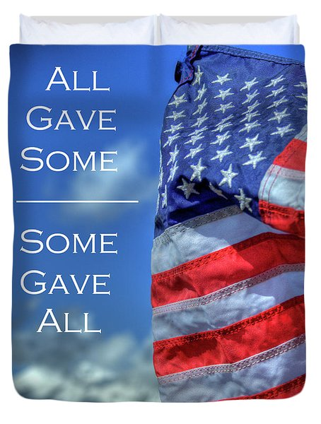 All Gave Some / Some Gave All Duvet Cover