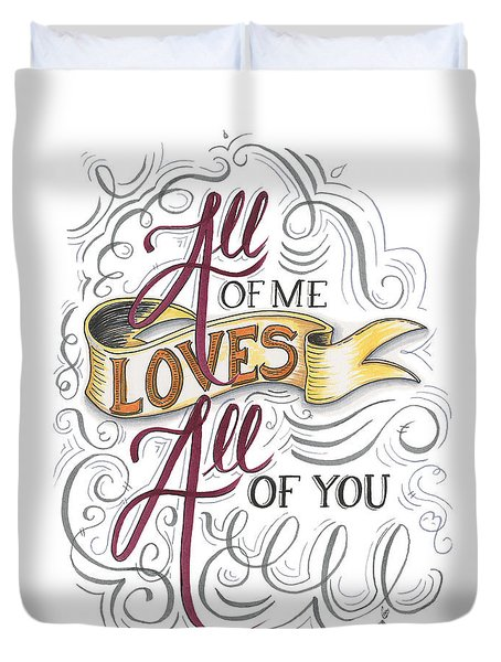 All Of Me Loves All Of You Duvet Cover