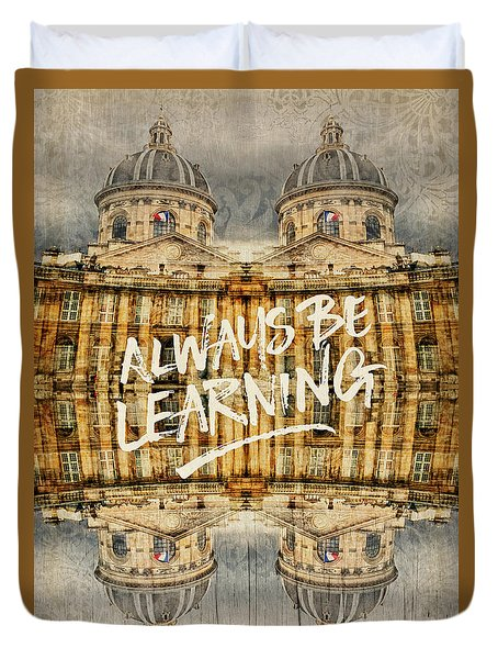 Always Be Learning Institut De France Paris Architecture Duvet Cover