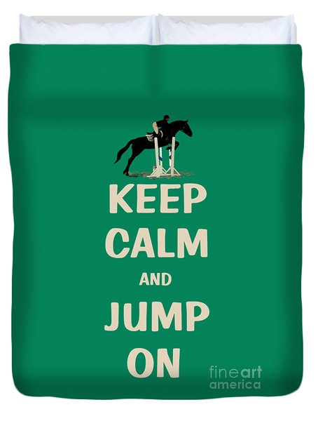 Keep Calm And Jump On Horse Duvet Cover