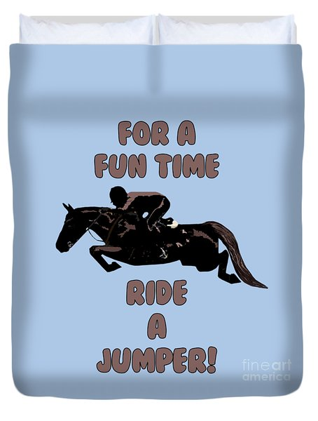 For A Fun Time Duvet Cover