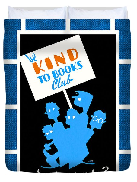 Be Kind To Books Club - Vintage Reading Poster Duvet Cover
