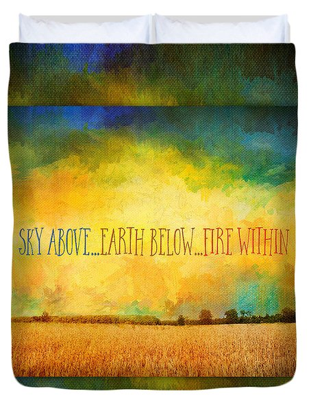 Sky Above Earth Below Fire Within Quote Farmland Landscape Duvet Cover