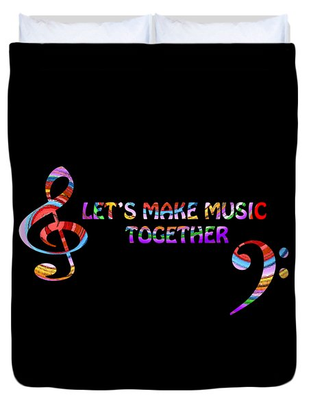 Let's Make Music Together Duvet Cover