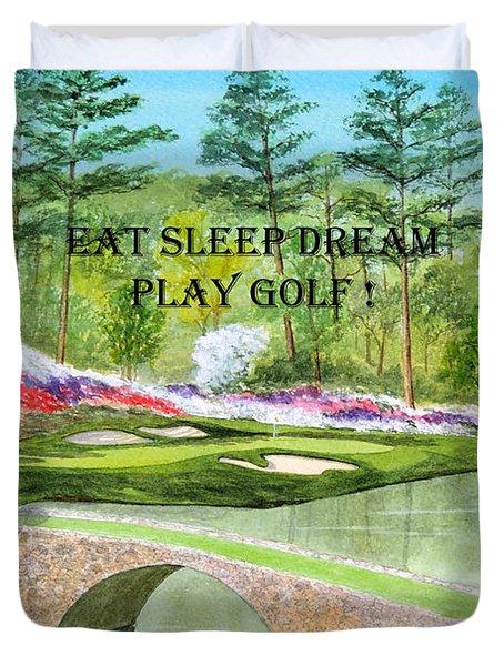 Eat Sleep Dream Play Golf - Augusta National 12th Hole Duvet Cover by Bill Holkham