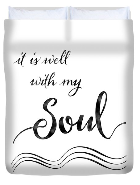 Inspirational Typography Script Calligraphy - It Is Well With My Soul Duvet Cover