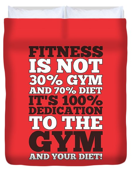 Fitness Is Not Half Gym And Full Diet Gym Motivational Quotes Poster Duvet Cover