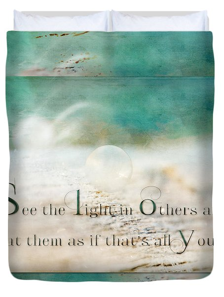 See The Light In Others Duvet Cover