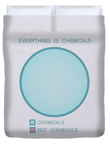 Everything Is Chemicals Duvet Cover