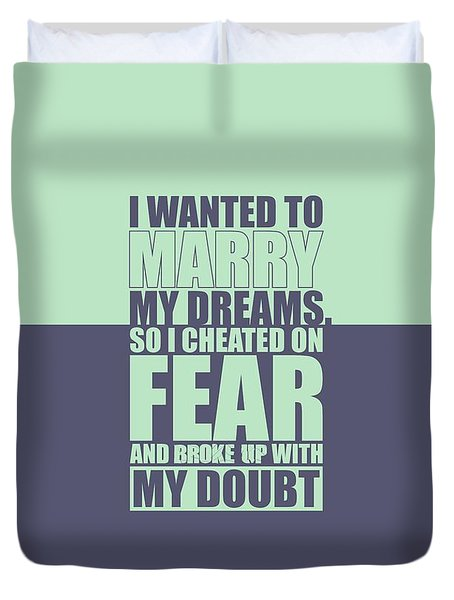 I Wanted To Marry My Dreams Gym Quotes Poster Duvet Cover