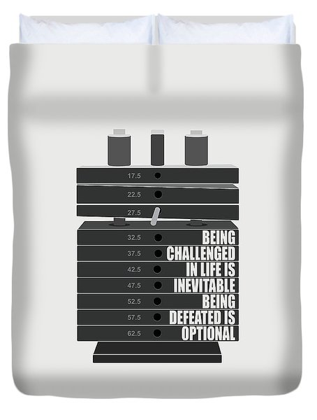 Being Challenged In Life Is Inevitable Being Defeated Is Optional Gym Motivational Quotes Poster Duvet Cover