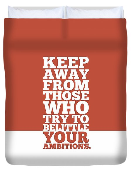 Keep Away From Those Who Try To Belittle Your Ambitions Gym Motivational Quotes Poster Duvet Cover
